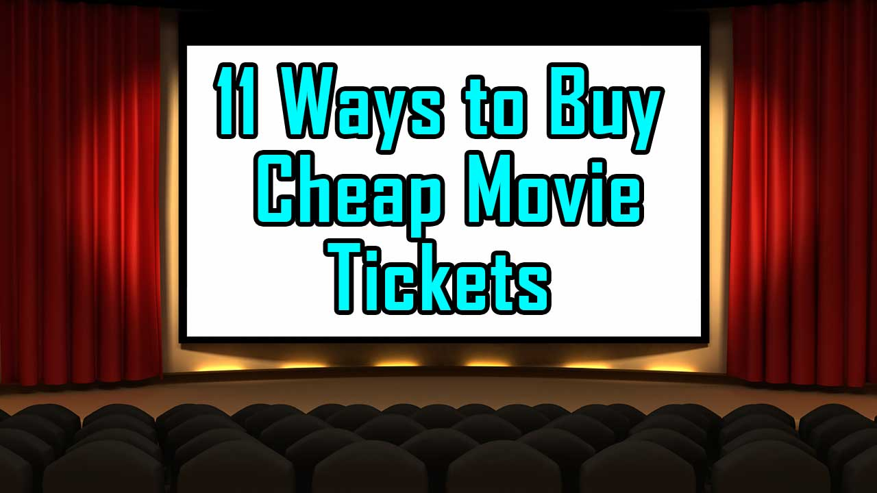 11 Ways to Buy Cheap Movie Tickets